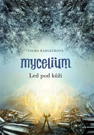 Mycelium II.: Ice under the skin