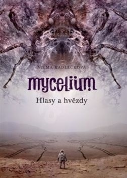 Mycelium V.: The Voices and the Stars