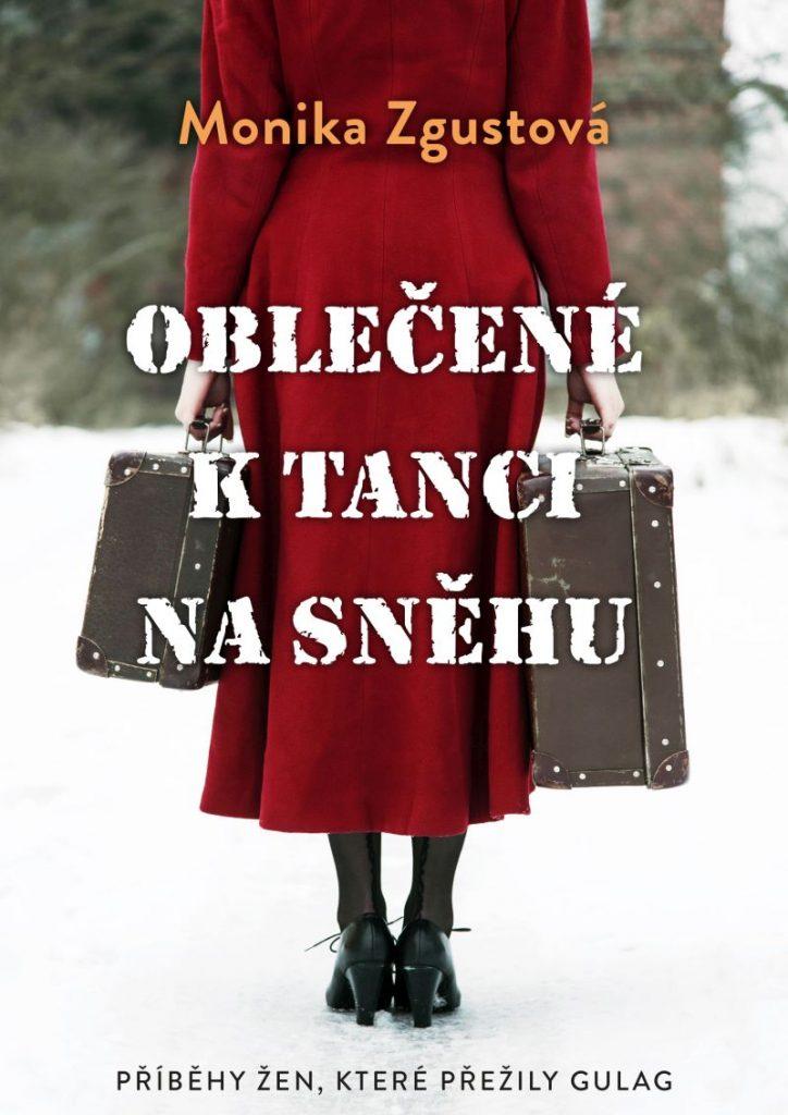 Monika Zgustová a příběh vzniku knihy Oblečené ktanci na sněhu