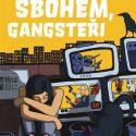 Takahaši_Sbohem, Gangsteři