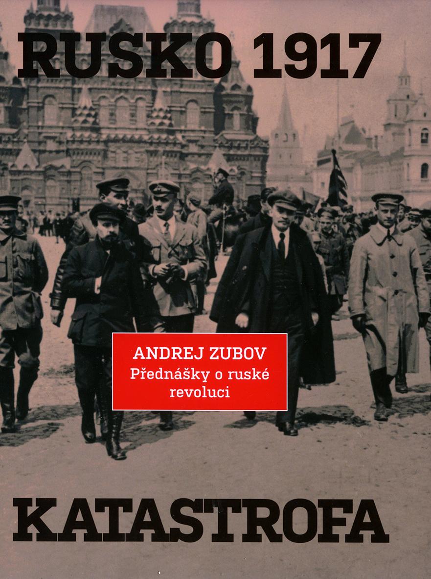 Zubov_Rusko 1917_Katastrofa
